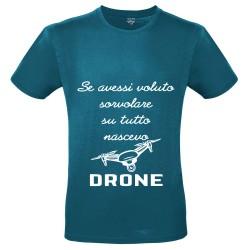 T-Shirt Uomo Se ....nascevo drone